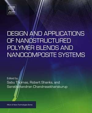 Design and Applications of Nanostructured Polymer Blends and Nanocomposite Systems