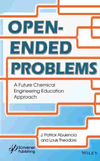 Open-Ended Problems: A Future Chemical Engineering Education Approach by James Patrick Abulencia