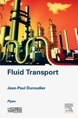 Book Fluid Transport: Pipes by Jean-Paul Duroudier