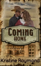 Coming Home: Hidden Springs, #8 by Kristine Raymond