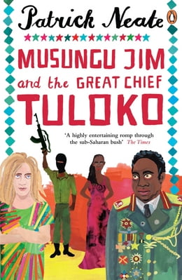 Book Musungu Jim and the Great Chief Tuloko by Patrick Neate
