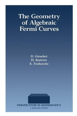 Book The Geometry of Algebraic Fermi Curves by Gieseker, D