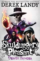 Death Bringer (Skulduggery Pleasant, Book 6) by Derek Landy