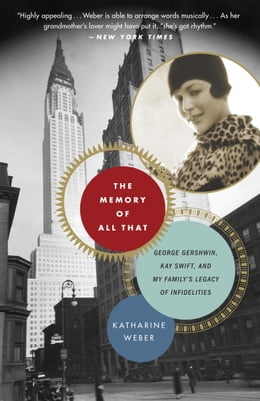 Book The Memory of All That by Katharine Weber