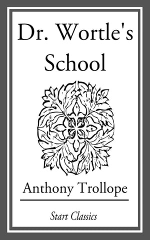 Dr. Wortle's School by Anthony Trollope