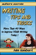 Writing Tips And Tricks - More Than 40 Ways to Improve YOUR Writing Today! e86aab97-75a1-4883-a201-da5d904bba1d