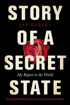 Story of a Secret State: My Report to the World My Report to the World