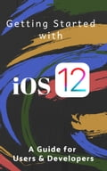 Getting Started With iOS 12: A Guide for Users & Developers 17bf8954-fc6d-40b3-a5e3-892b3abe3bc2