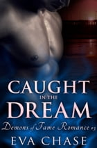 Caught in the Dream by Eva Chase