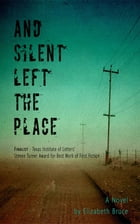 And Silent Left the Place by Elizabeth Bruce