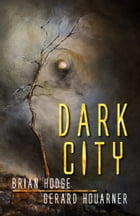 Dark City: A Novella Collection by Brian Hodge