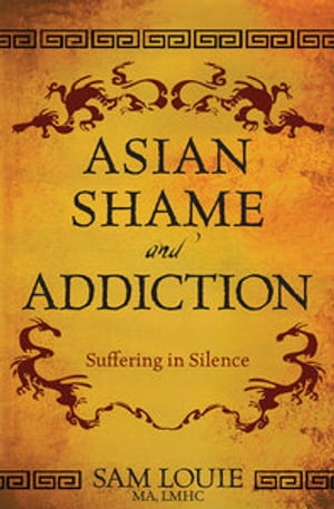 Asian Shame and Addiction Suffering in Silence