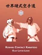 Koshiki Contact Karatedo by Olaf Lotze-Leoni