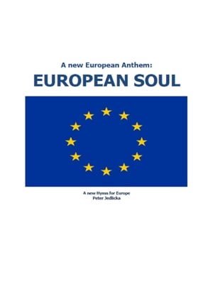 A new European Anthem: European Soul: A new Hymn for Europe