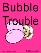 Bubble Trouble by Ted Summerfield