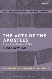 The Acts of The Apostles: An Introduction and Study Guide: Taming the Tongues of Fire