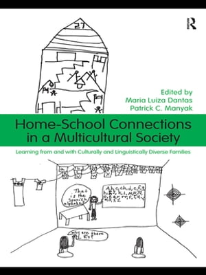 Home-School Connections in a Multicultural Society Learning From and With Culturally and Linguistically Diverse Families