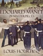 Edouard Manet: 29 Masterpieces by Louis Hourticq