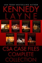 CSA Case Files - The Complete Series by Kennedy Layne
