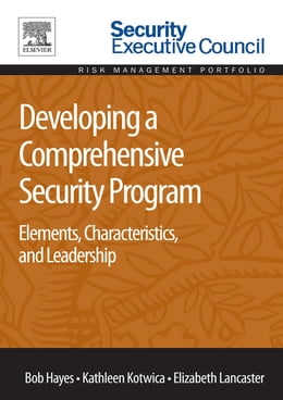 Book Developing a Comprehensive Security Program: Elements, Characteristics, and Leadership by Bob Hayes