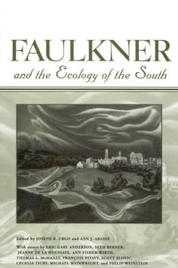 Book Faulkner and the Ecology of the South by Joseph R. Urgo