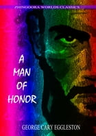 A Man Of Honor by George Cary Eggleston
