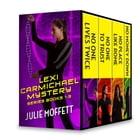 Julie Moffett's Lexi Carmichael Mystery Series Books 1-3: No One Lives Twice\No One To Trust\No Money Down\No Place Like Rome by Julie Moffett