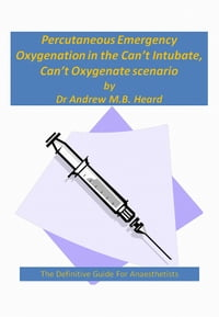 "Percutaneous Emergency Oxygenation Strategies in the ""Can't Intubate, Can't Oxygenate"" Scenario"