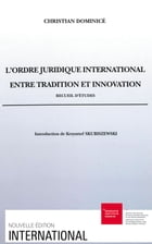 L'ordre juridique international entre tradition et innovation by Christian Dominicé