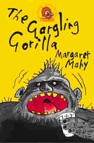 The Gargling Gorilla by Margaret Mahy