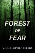 Forest of Fear by Christopher Myers