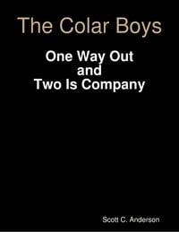 The Colar Boys - One Way Out and Two Is Company
