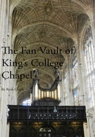 The Fan Vault of King's College Chapel by Ryan Croyle