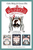 Wildwood Chronicles Complete Collection: Wildwood, Under Wildwood, Wildwood Imperium by Colin Meloy