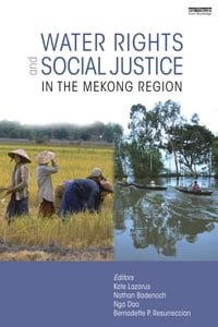 Water Rights and Social Justice in the Mekong Region