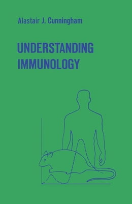 Book Understanding Immunology by Cunningham, Alastair J.