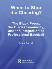 When to Stop the Cheering?: The Black Press, the Black Community, and the Integration of…