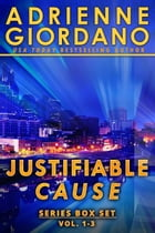 Justifiable Cause Romantic Suspense Series Box Set by Adrienne Giordano