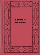 A Bottle in the Smoke: A Tale of Anglo-Indian Life by Janet Milne Rae