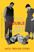 The Trouble with Harry 952466d1-da01-4408-9a0b-faadffffe4c5