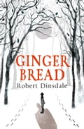 9780007488919 - Robert Dinsdale: Gingerbread - Buch