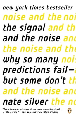 Book The Signal and the Noise: Why So Many Predictions Fail-but Some Don't by Nate Silver