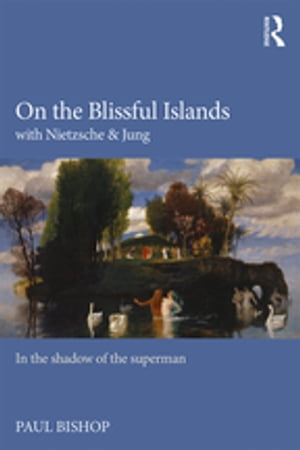 On the Blissful Islands with Nietzsche & Jung In the shadow of the superman