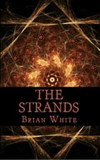 The Strands by Brian White