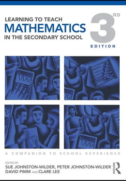 Book Learning to Teach Mathematics in the Secondary School: A Companion to School Experience by Johnston-Wilder, Sue