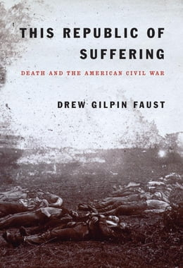 Book This Republic of Suffering by Drew Gilpin Faust