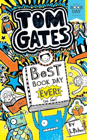 Tom Gates: Best Book Day Ever! (so far): World Book Day 2013
