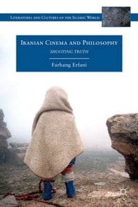 Iranian Cinema and Philosophy: Shooting Truth