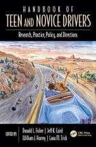 Handbook of Teen and Novice Drivers: Research, Practice, Policy, and Directions