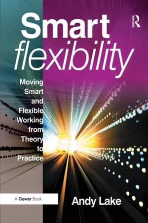 Smart Flexibility Moving Smart and Flexible Working from Theory to Practice